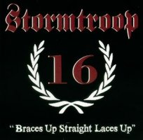 Stormtroop 16  Braces up straight laces up, CD