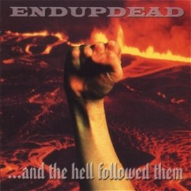 Endupdead - ...and the hell followed them
