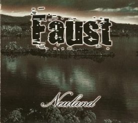 Faust - Neuland