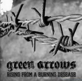 Green Arrows - Rising from a Burning Desease
