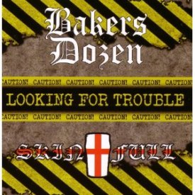 Looking for trouble vol 2 - Bakers Dozen & Skinfull Split CD