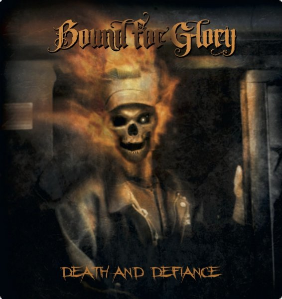 Bound for Glory - Death and Defiance