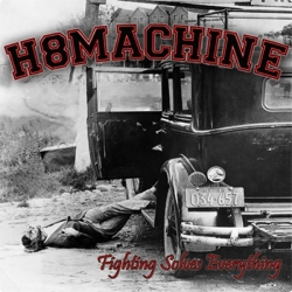 H8Machine - Fighting solves everything