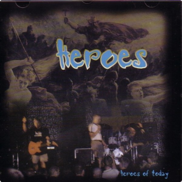 Heroes - Heroes of today